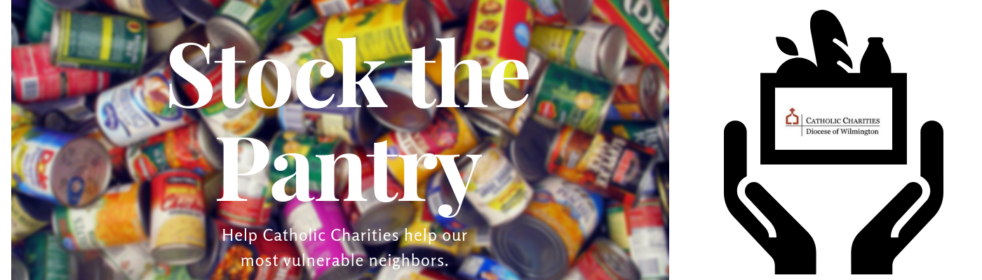 "Help Catholic Charities feed the hungry by ""Stocking the Pantry"""