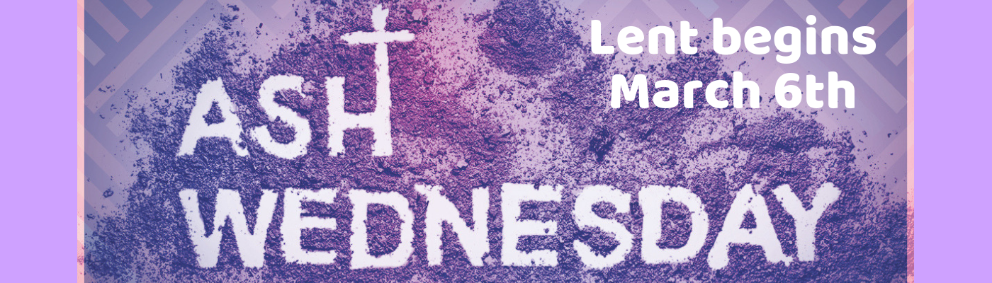 Lent starts with Ash Wednesday on March 6th
