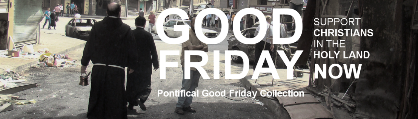 Help Christians in the Holy Land this Good Friday