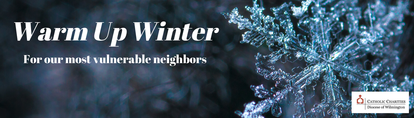 Help Catholic Charities Warm Up Winter for our neighbors.