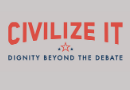 Civilize it. Dignity Beyond the Debate.