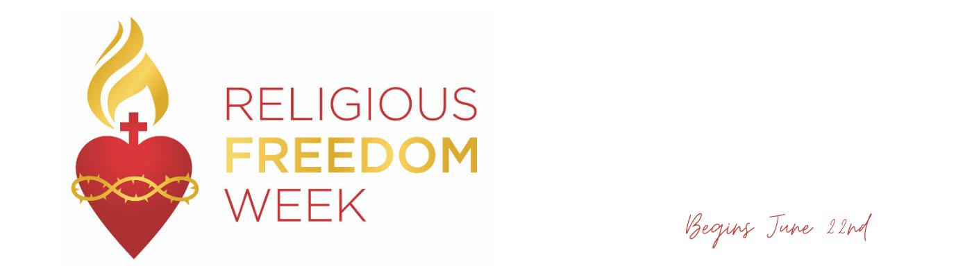 Religious Freedom Week Begins on June 22nd