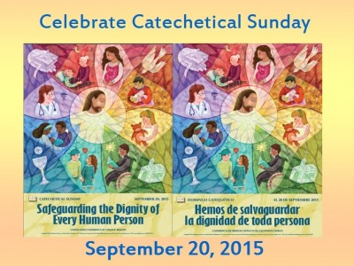 "This year, the Church will celebrate Catechetical Sunday on September 20, 2015, and will focus on the theme ""Safeguarding the Dignity of Every Human Person."""