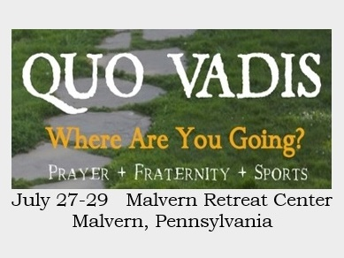 Our Quo Vadis program for young men of high school and college age will be from Thursday, July 27 to Saturday, July 29 at the Malvern Retreat Center in Malvern, PA. This event offers a time of prayer, fraternity, and recreation focused on the life and ministry of the priest. It is an opportunity to learn more about the priesthood and to understand better God's calling in your life with other young men who have that same interest or inspiration.